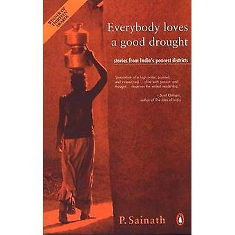 Everybody Loves a Good Drought Stories from India's Poorest Districts