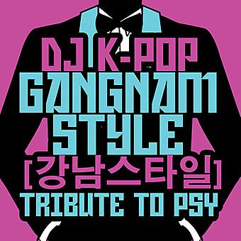 DJ K-Pop - Gangnam tyyli: kunnianosoitus Psy USA tuonti