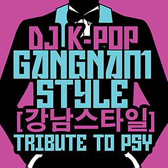 DJ K-Pop - Gangnam Style: hommage à Psy USA import