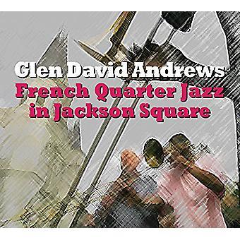 Glen Andrews - French Quarter Jazz in Jackson Square [CD] USA import