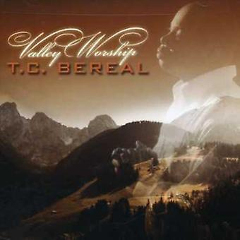 T.C. Bereal - Valley Worship [CD] USA import