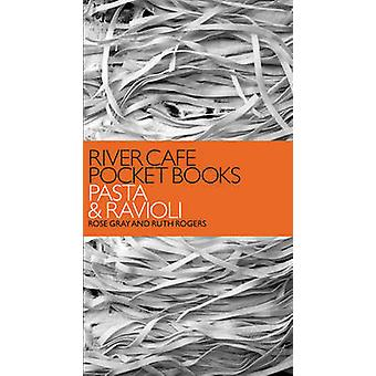 River Cafe Pocket Books - Pasta and Ravioli by Rose Gray - Ruth Rogers