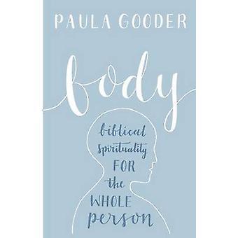 Cuerpo - Espiritualidad bíblica para la persona en su totalidad por Paula Gooder - 97
