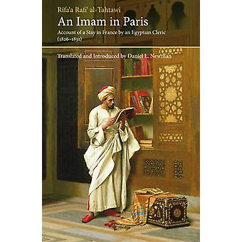 An Imam in Paris - Al-Tahtawi's Visit to France 1826-1831 by Rifa'a Al