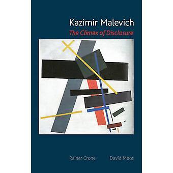 Kazimir Malevich - el clímax de la revelación por Rainer Crone - David Mo