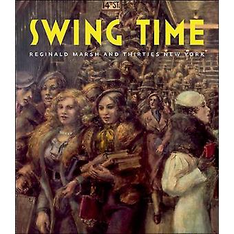 Swing Time - Reginald Marsh and Thirties New York by Barbara Haskell -