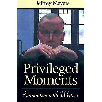 Privileged Moments - Encounters with Writers (New edition) by Jeffrey
