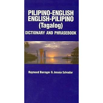 Pilipino-English / English-Pilipino Dictionary and Phrasebook by Raym