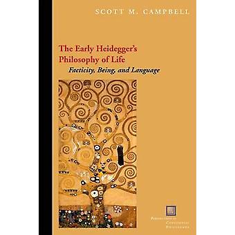 Die frühen Heideggers Philosophie des Lebens - Faktizität - Seins und Langu