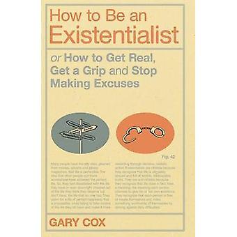 Hur ska en existentiell - eller hur Get Real - få ett grepp och stoppa