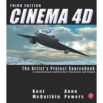 Cinema 4d - The Artist's Project Sourcebook (3rd Revised edition) by K