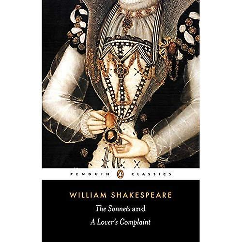 The Sonnets: AND A Lover's Complaint (Penguin Classics)
