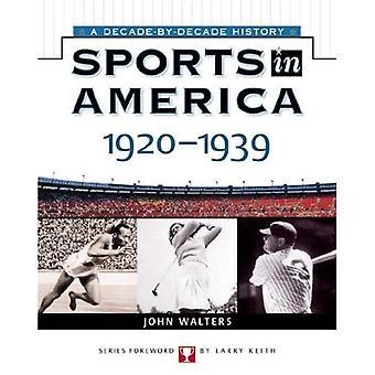 Sport i Amerika: 1920 till 1939 (sport i Amerika: decennium av årtiondet)
