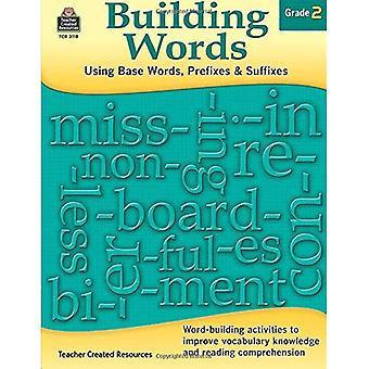 Building Words: Using Base Words, Prefixes & Suffixes: Grade 2