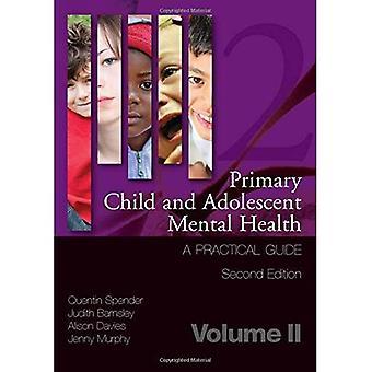 Primære barn og ungdom psykisk helse: en praktisk Guide, Volume 2