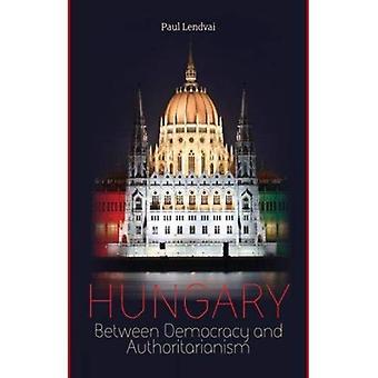 Hongrie: Entre la démocratie et l'autoritarisme