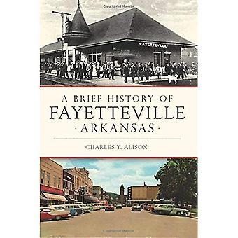 En kort historia av Fayetteville, Arkansas (kort historik)