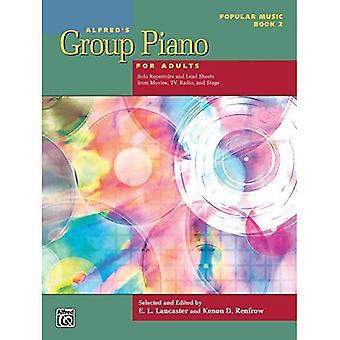 Alfreds Gruppe Klavier für Erwachsene--Popmusik, Bk 2: Solo-Repertoire und Lead Sheets aus Film, TV, Radio und Bühne (Alfreds Gruppe Klavier für Erwachsene)