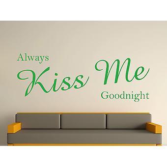 Siempre Kiss Me Goodnight arte etiqueta de la pared - verde