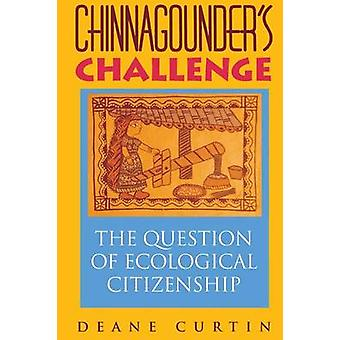Chinnagounders Challenge The Question of Ecological Citizenship by Curtin & Deane W.