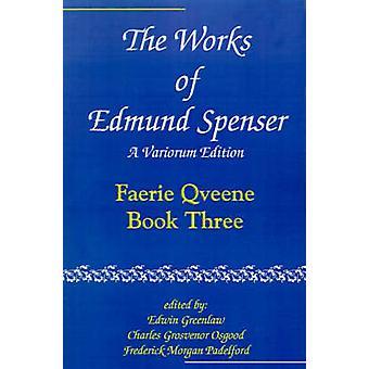 The Works of Edmund Spenser Faerie Qveene Book Three by Spenser & Edmund