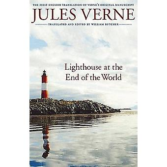 Lighthouse at the End of the World The First English Translation of Vernes Original Manuscript by Verne & Jules