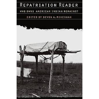 Repatriering læser, der ejer American Indian forbliver ved Mihesuah & Devon A.