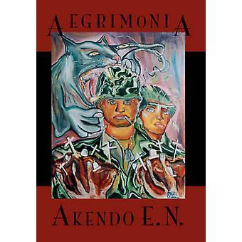 Aegrimonia von E. N. & Akendo