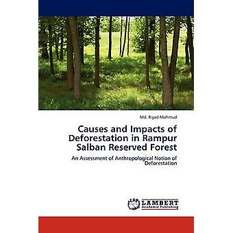 Causes and Impacts of Deforestation in Rampur Salban Reserved Forest by Mahmud & Md. Riyad