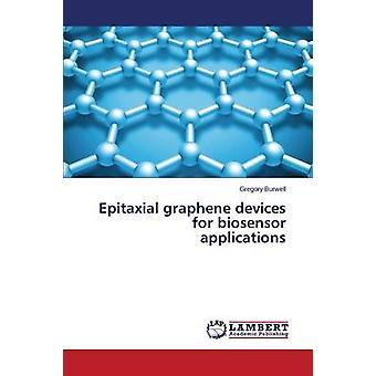 Epitaxial graphene devices for biosensor applications by Burwell Gregory