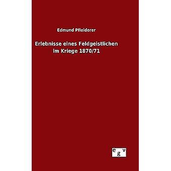 Erlebnisse eines Feldgeistlichen im Kriege 187071 por Edmund & Pfleiderer