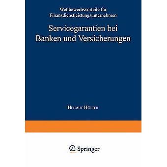 Servicegarantien bei Banken und Versicherungen Wettbewerbsvorteile fr Finanzdienstleistungsunternehmen con Htter & Helmut