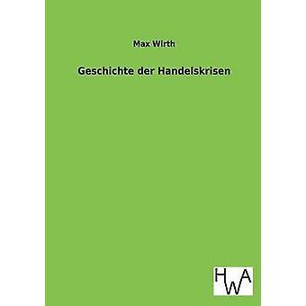 Geschichte der Handelskrisen Wirth & Max