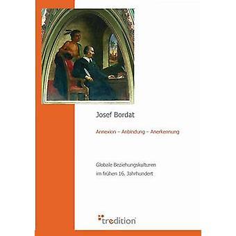 Annexionen Anbindung Anerkennung av Bordat & Josef