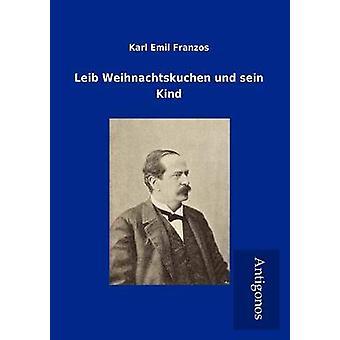 Leib Weihnachtskuchen Und Sein Kind by Franzos & Karl Emil