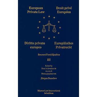 European Private LawDroit priv europenEuropisches PrivatrechtDiritto privato europeo Basedow Europeanprivate lag VOL 3 av Basedow