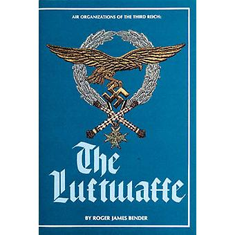 Air Organizations of the Third Reich - The Luftwaffe (2nd Revised edit
