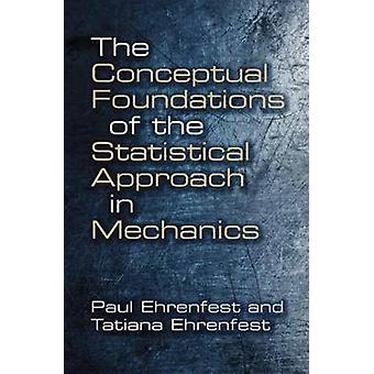 The Conceptual Foundations of the Statistical Approach in Mechanics b