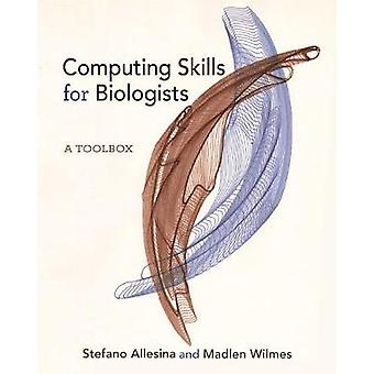 Computing Skills for Biologists - A Toolbox by Computing Skills for Bi