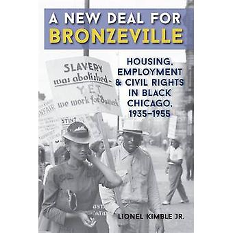 A New Deal for Bronzeville - Housing - Employment - and Civil Rights i