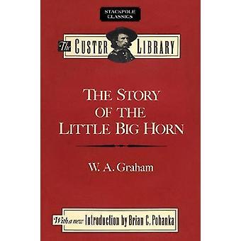 La historia del pequeño gran cuerno - lucha pasada de Custer por W.A. Graham