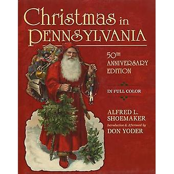 Christmas in Pennsylvania (50th anniversary ed) by Alfred L. Shoemake
