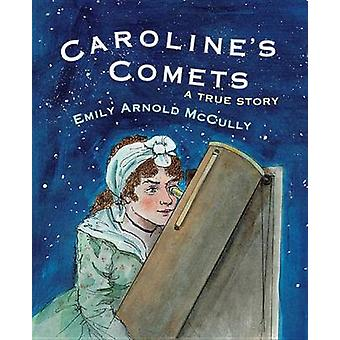 Caroline's Comets - A True Story by Emily Arnold McCully - 97808234366
