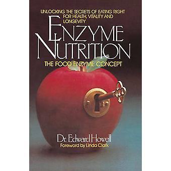 Enzyme Nutrition - Unlocking the Secrets of Eating Right for Health -