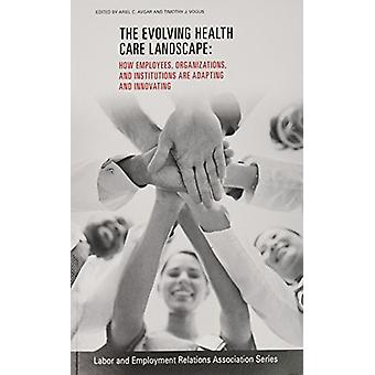 The Evolving Healthcare Landscape - How Employees - Organizations - an