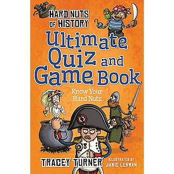 Hard Nuts of History Ultimate Quiz and Game Book by Tracey Turner - 9