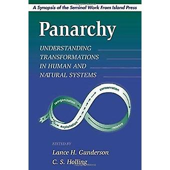 Panarchy Synopsis - Understanding Transformations in Human and Natural