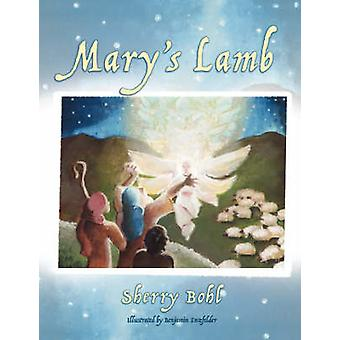 Mary's Lamb by Sherry Bohl - Benjamin Enzfelder - 9781599320571 Book