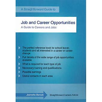 Job and Career Opportunities - A Straightforward Guide by Jeanette Ben