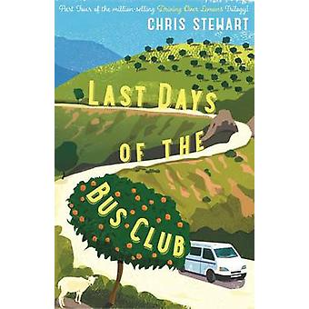 The Last Days of the Bus Club by Chris Stewart - 9781908745439 Book
